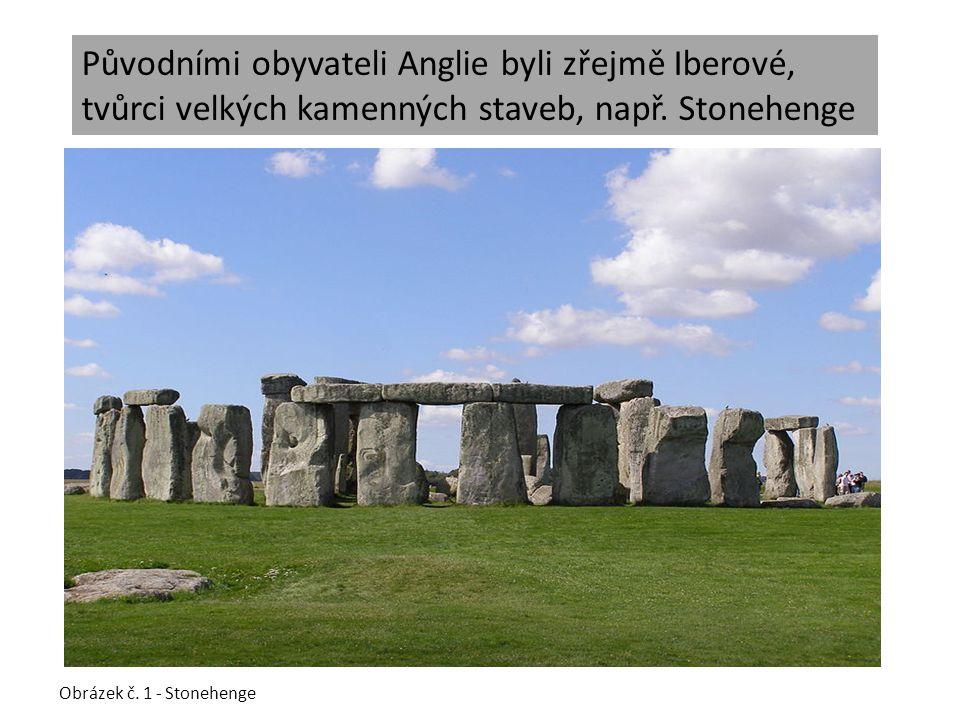 Původními obyvateli Anglie byli zřejmě Iberové, tvůrci velkých kamenných staveb, např. Stonehenge
