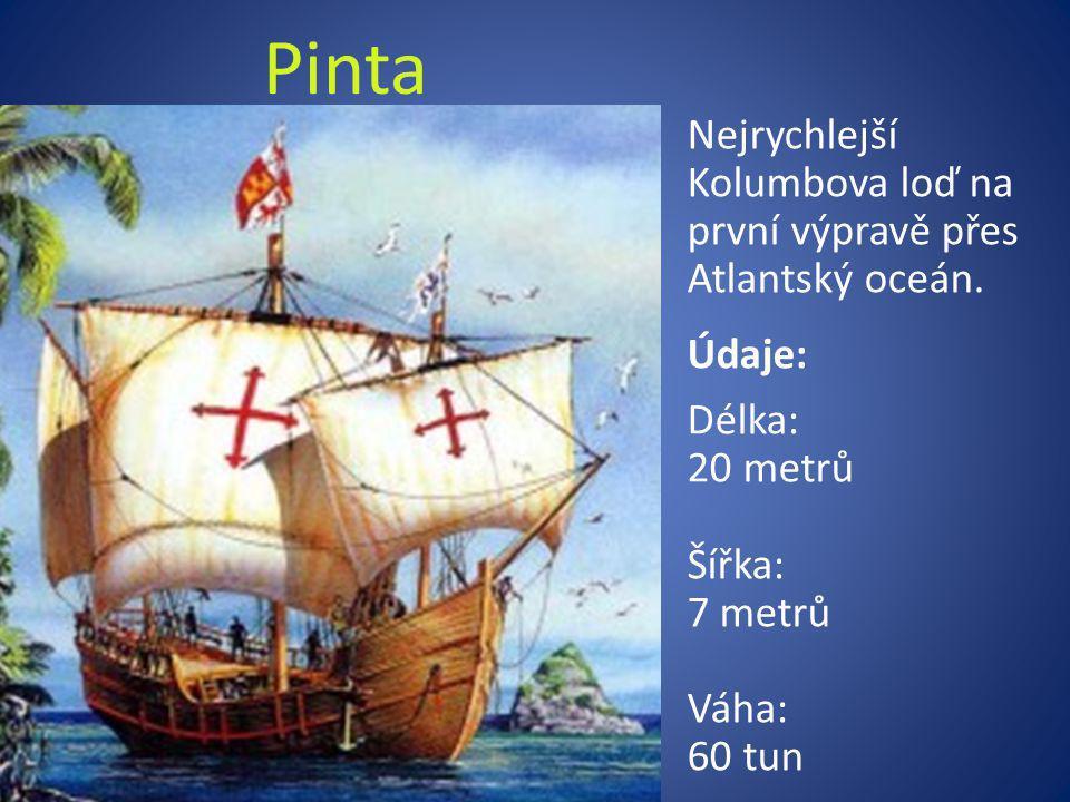 Pinta Nejrychlejší Kolumbova loď na první výpravě přes Atlantský oceán.