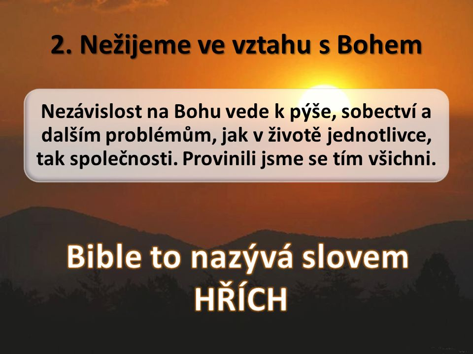 2. Nežijeme ve vztahu s Bohem