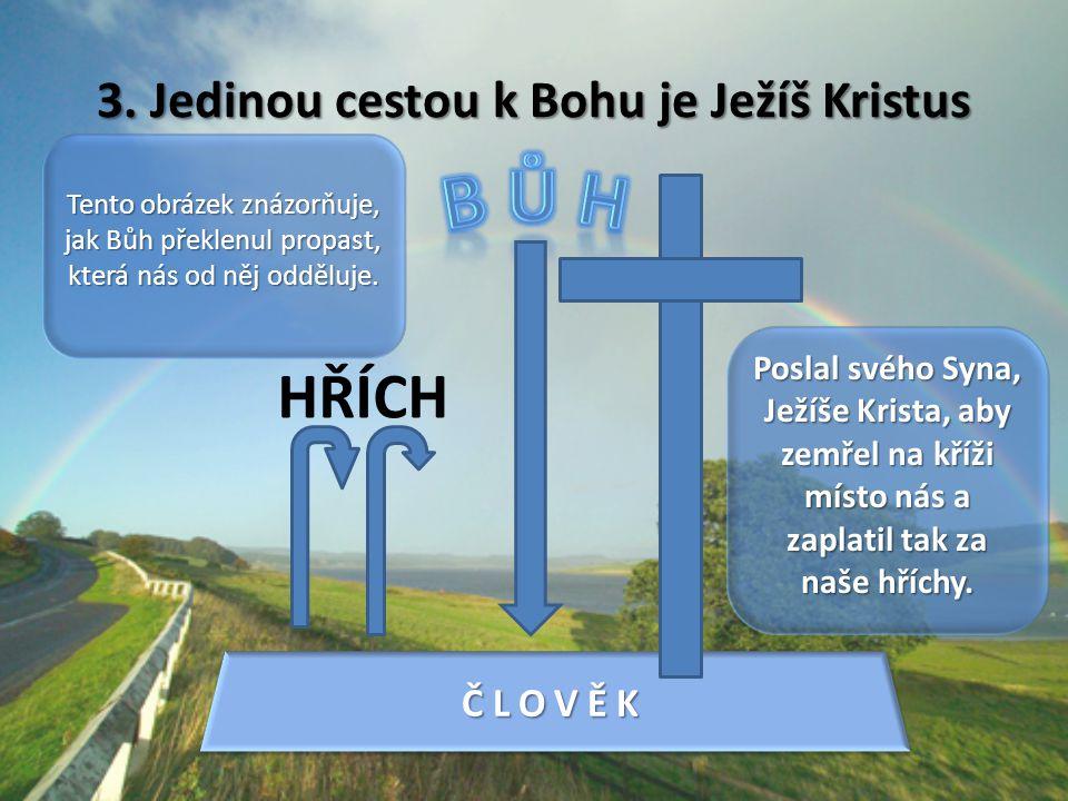 3. Jedinou cestou k Bohu je Ježíš Kristus