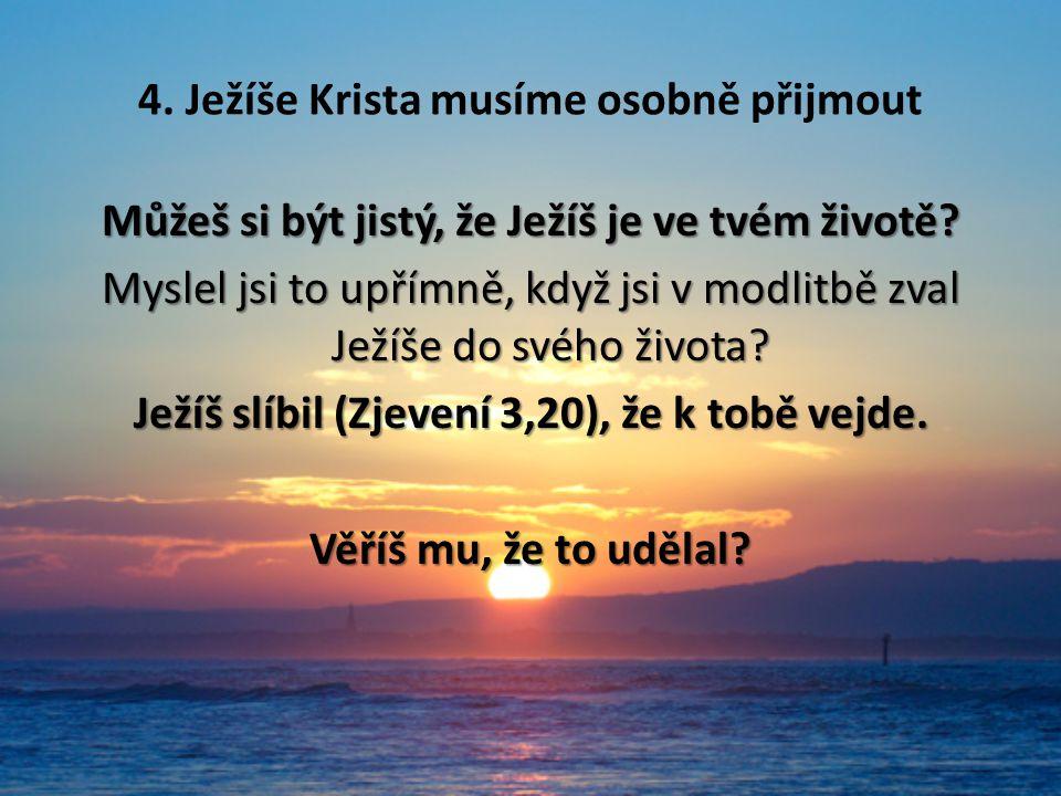 4. Ježíše Krista musíme osobně přijmout