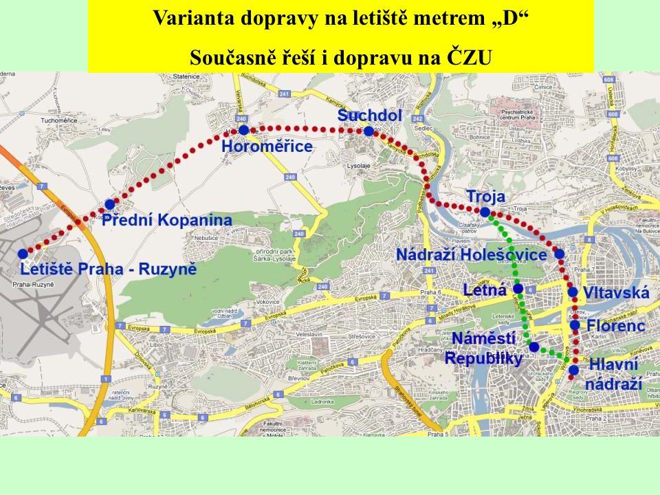 """Varianta dopravy na letiště metrem """"D Současně řeší i dopravu na ČZU"""