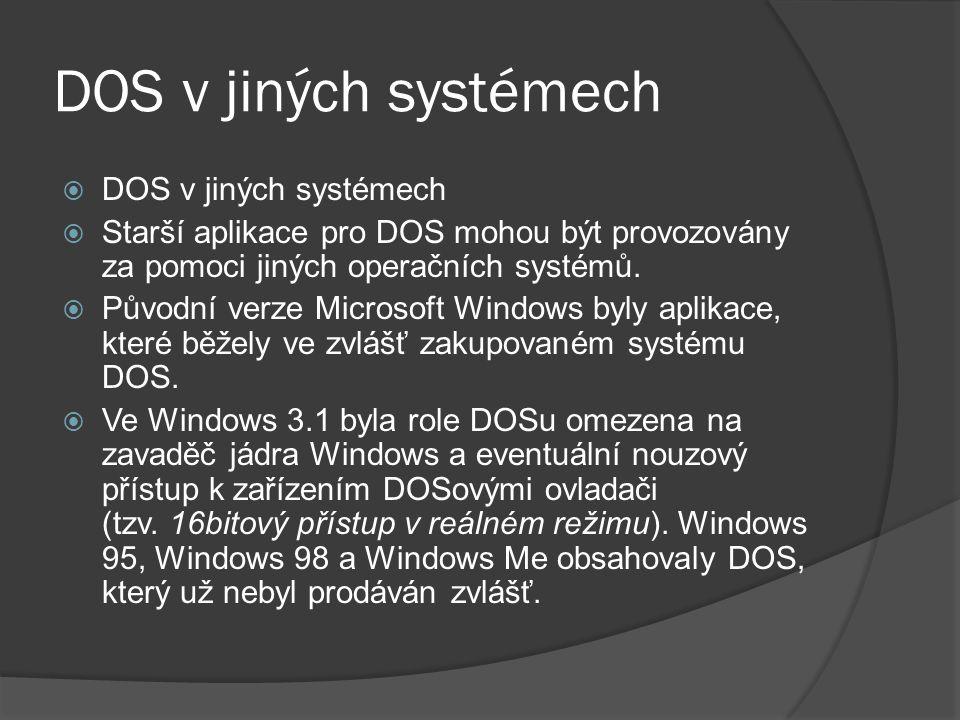 DOS v jiných systémech DOS v jiných systémech