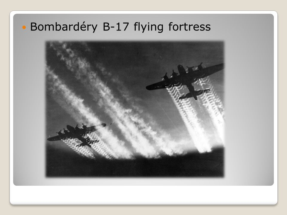 Bombardéry B-17 flying fortress