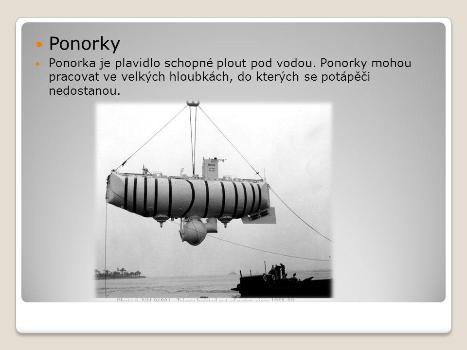 Ponorky Ponorka je plavidlo schopné plout pod vodou.