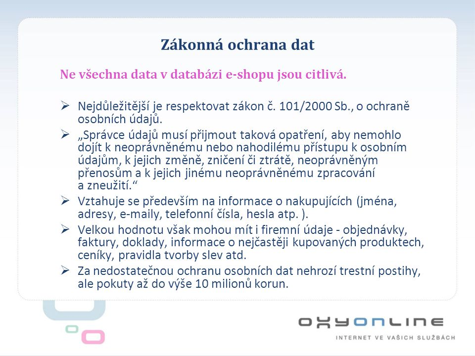 Zákonná ochrana dat Ne všechna data v databázi e-shopu jsou citlivá.