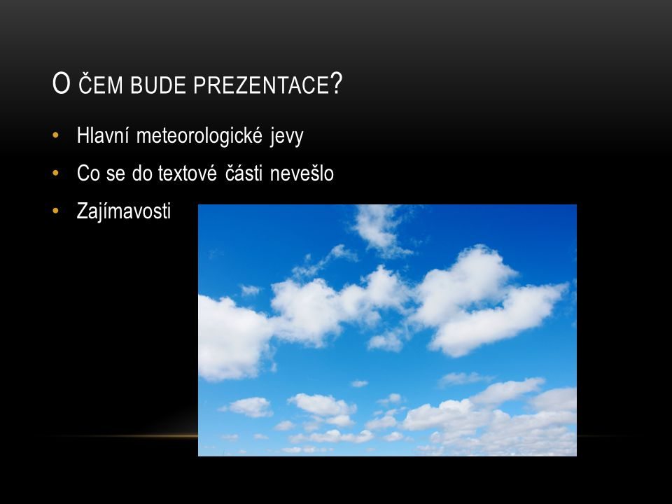 O čem bude prezentace Hlavní meteorologické jevy