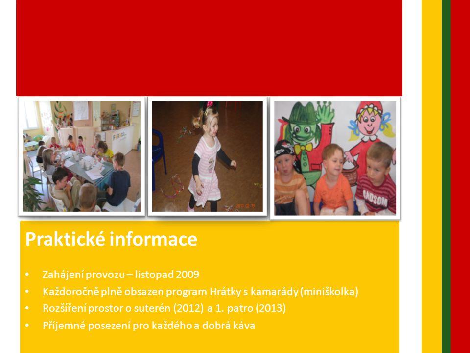 Praktické informace Zahájení provozu – listopad 2009