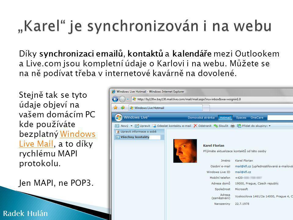 """""""Karel je synchronizován i na webu"""