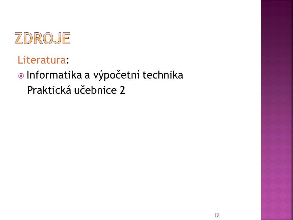zDROJE Literatura: Informatika a výpočetní technika