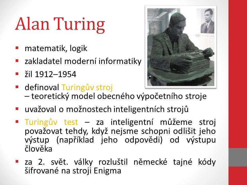 Alan Turing matematik, logik zakladatel moderní informatiky