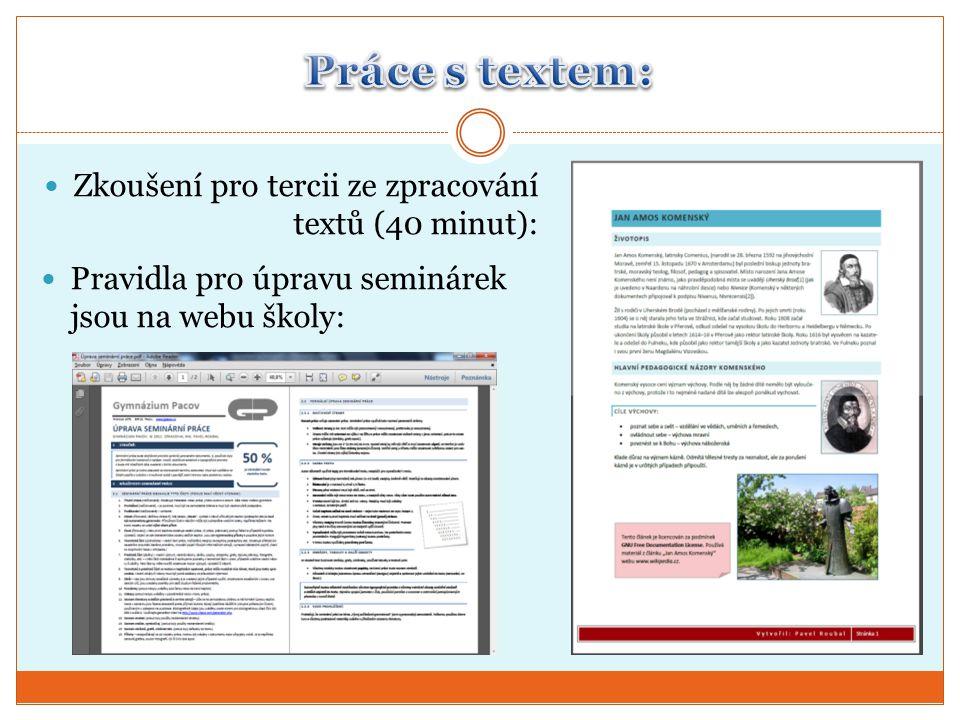 Práce s textem: Zkoušení pro tercii ze zpracování textů (40 minut):
