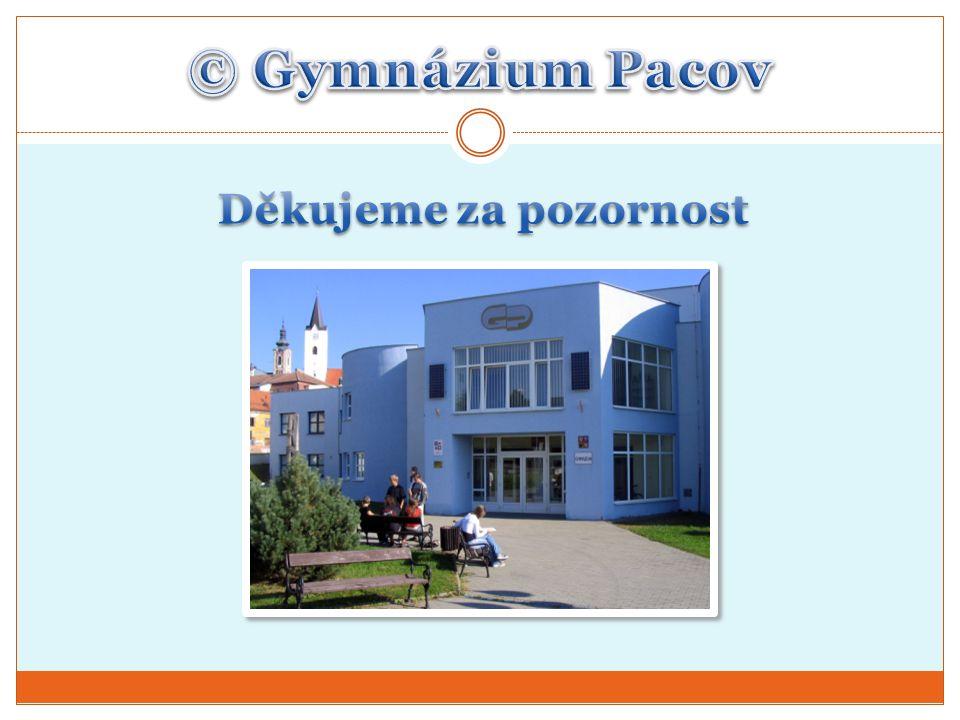 © Gymnázium Pacov Děkujeme za pozornost