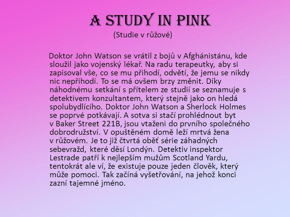 A STUDY IN PINK (Studie v růžové)