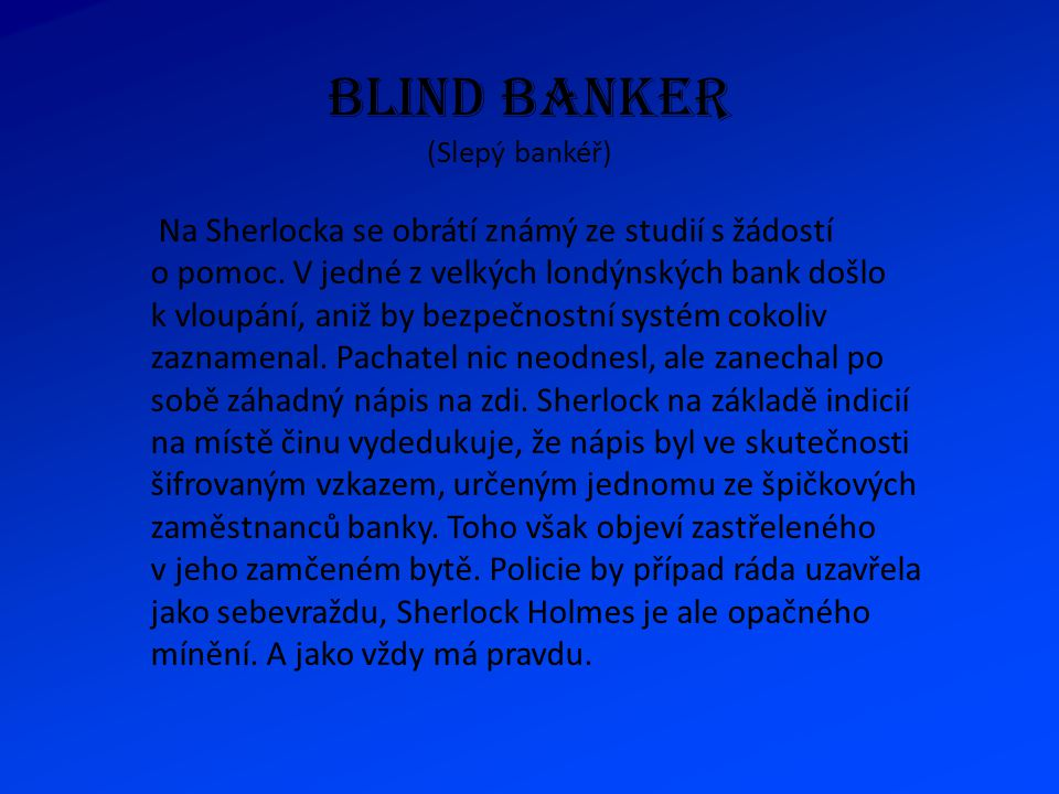 BLIND BANKER (Slepý bankéř)