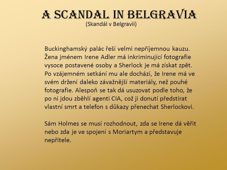 A SCANDAL IN BELGRAVIA (Skandál v Belgravii)
