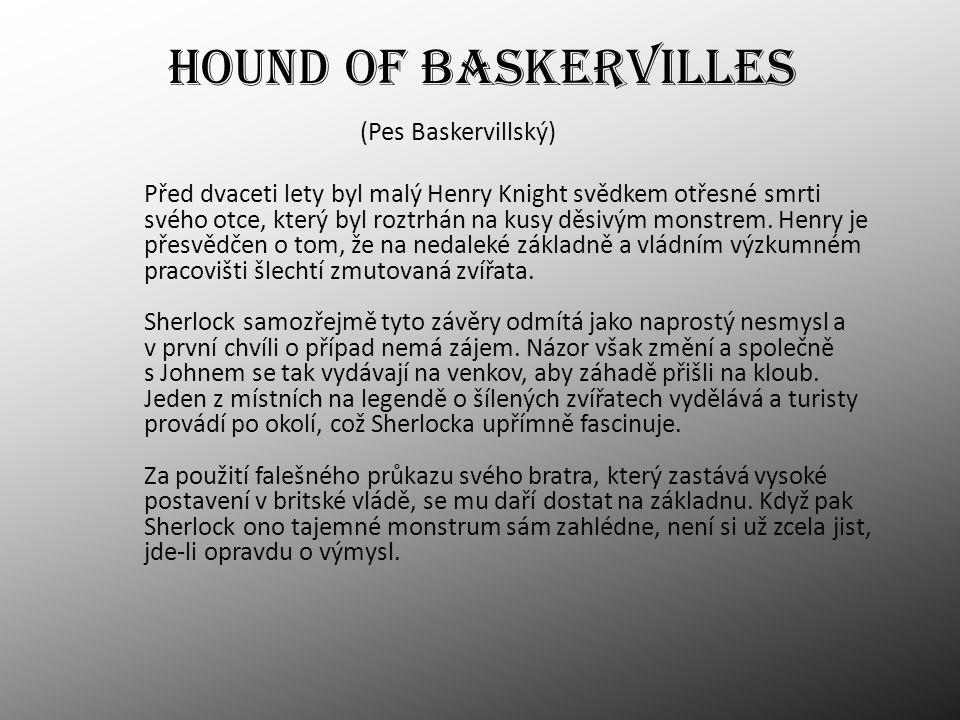 HOUND OF BASKERVILLES (Pes Baskervillský)