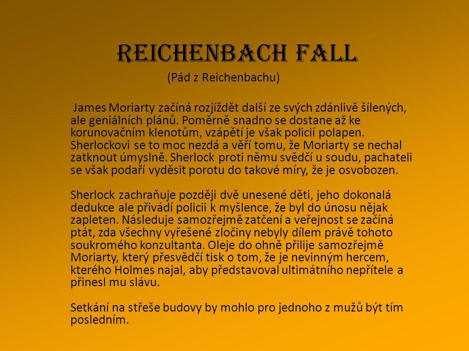 REICHENBACH FALL (Pád z Reichenbachu)