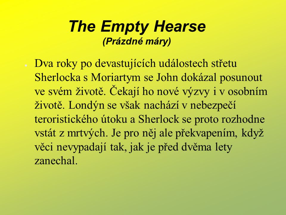 The Empty Hearse (Prázdné máry)