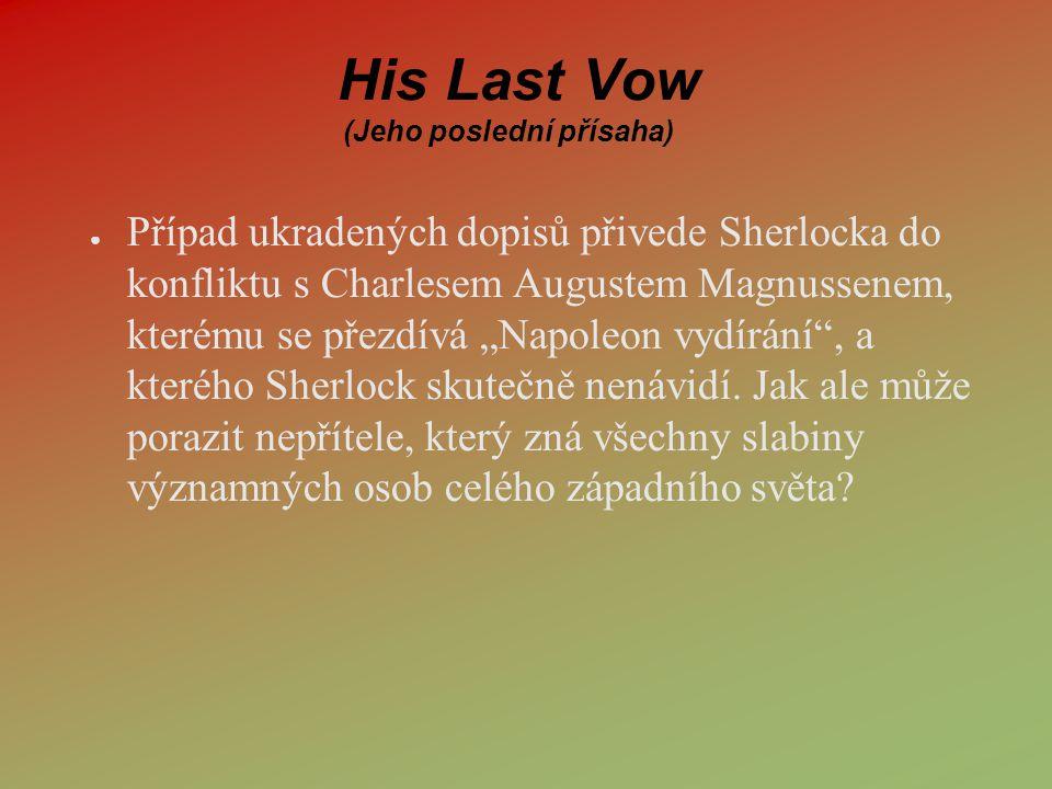 His Last Vow (Jeho poslední přísaha)