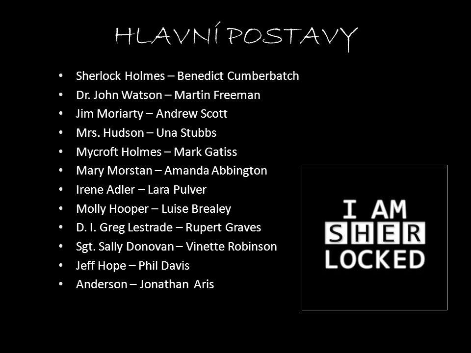 HLAVNÍ POSTAVY Sherlock Holmes – Benedict Cumberbatch
