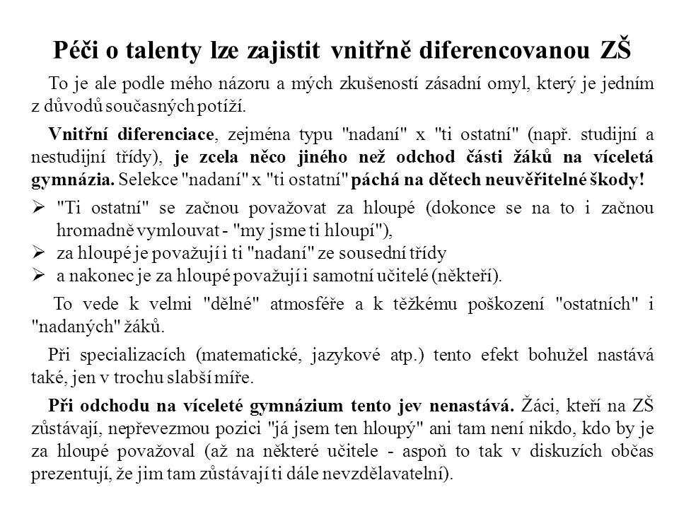 Péči o talenty lze zajistit vnitřně diferencovanou ZŠ