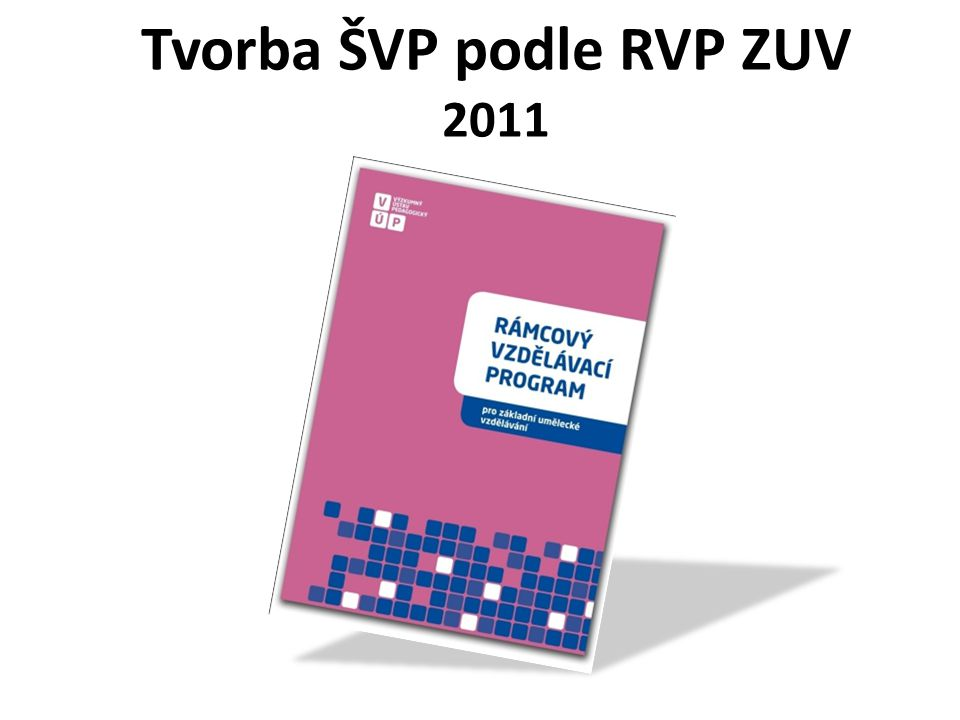 Tvorba ŠVP podle RVP ZUV 2011