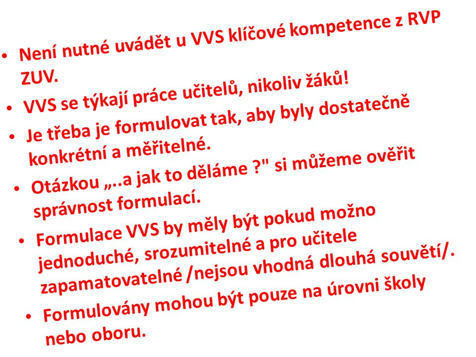Není nutné uvádět u VVS klíčové kompetence z RVP ZUV.