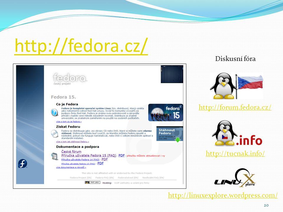 http://fedora.cz/ Diskusní fóra http://forum.fedora.cz/
