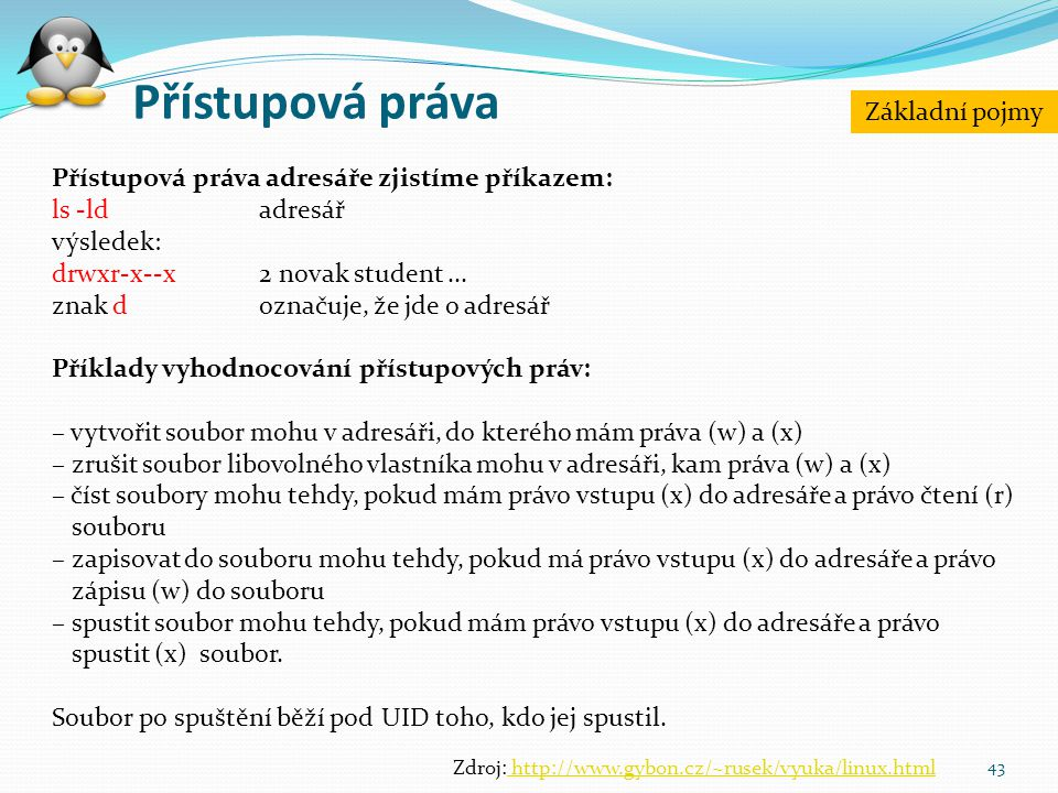 Zdroj: http://www.gybon.cz/~rusek/vyuka/linux.html