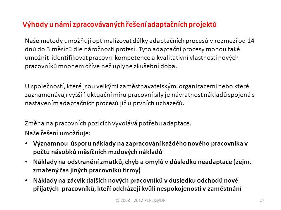 Výhody u námi zpracovávaných řešení adaptačních projektů