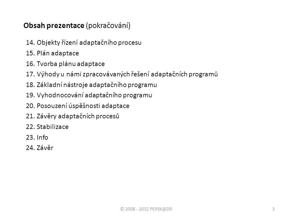 Obsah prezentace (pokračování)