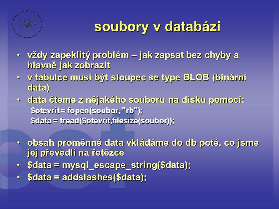 soubory v databázi vždy zapeklitý problém – jak zapsat bez chyby a hlavně jak zobrazit. v tabulce musí být sloupec se type BLOB (binární data)