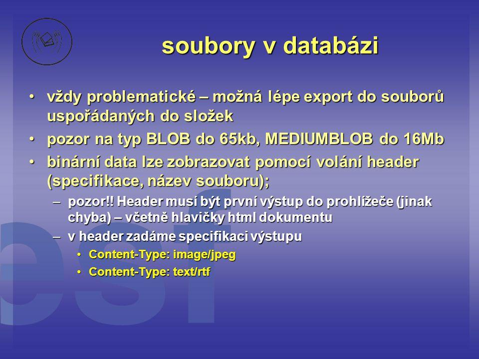 soubory v databázi vždy problematické – možná lépe export do souborů uspořádaných do složek. pozor na typ BLOB do 65kb, MEDIUMBLOB do 16Mb.