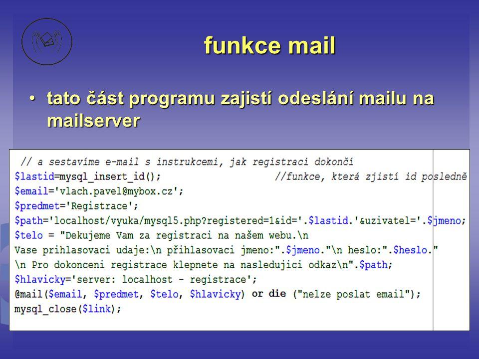 funkce mail tato část programu zajistí odeslání mailu na mailserver