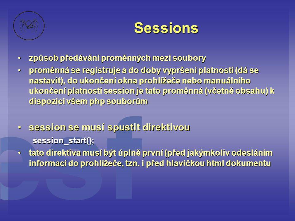 Sessions session se musí spustit direktivou