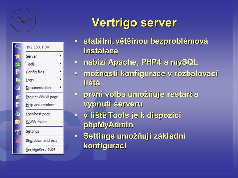 Vertrigo server stabilní, většinou bezproblémová instalace
