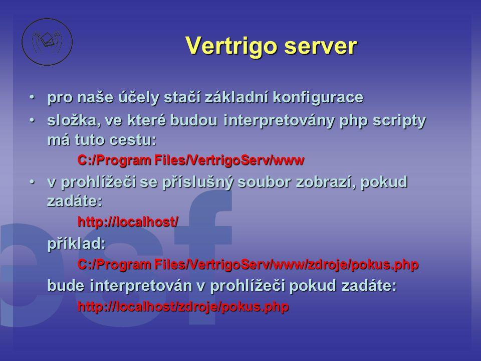 Vertrigo server pro naše účely stačí základní konfigurace