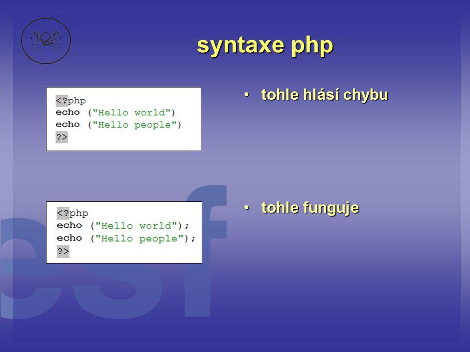 syntaxe php tohle hlásí chybu tohle funguje