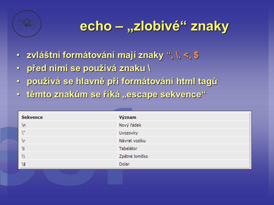 """echo – """"zlobivé znaky zvláštní formátování mají znaky , \, <, $"""