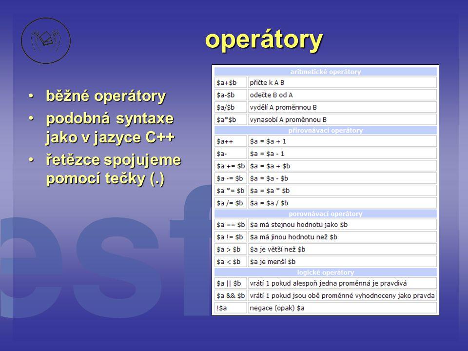 operátory běžné operátory podobná syntaxe jako v jazyce C++