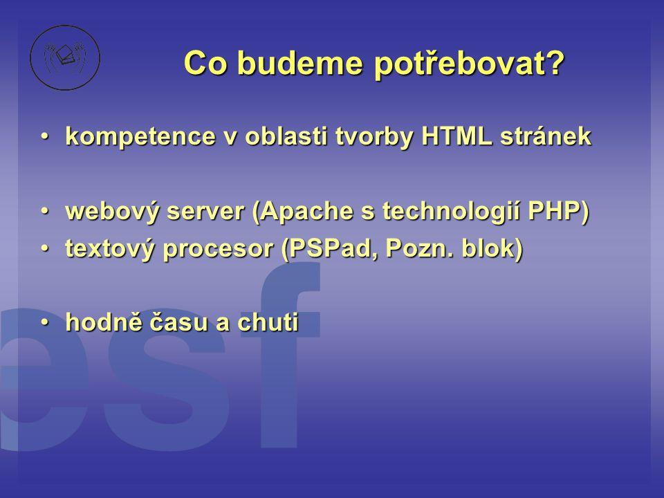 Co budeme potřebovat kompetence v oblasti tvorby HTML stránek