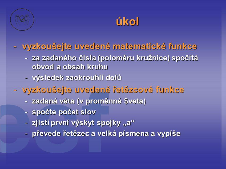 úkol vyzkoušejte uvedené matematické funkce