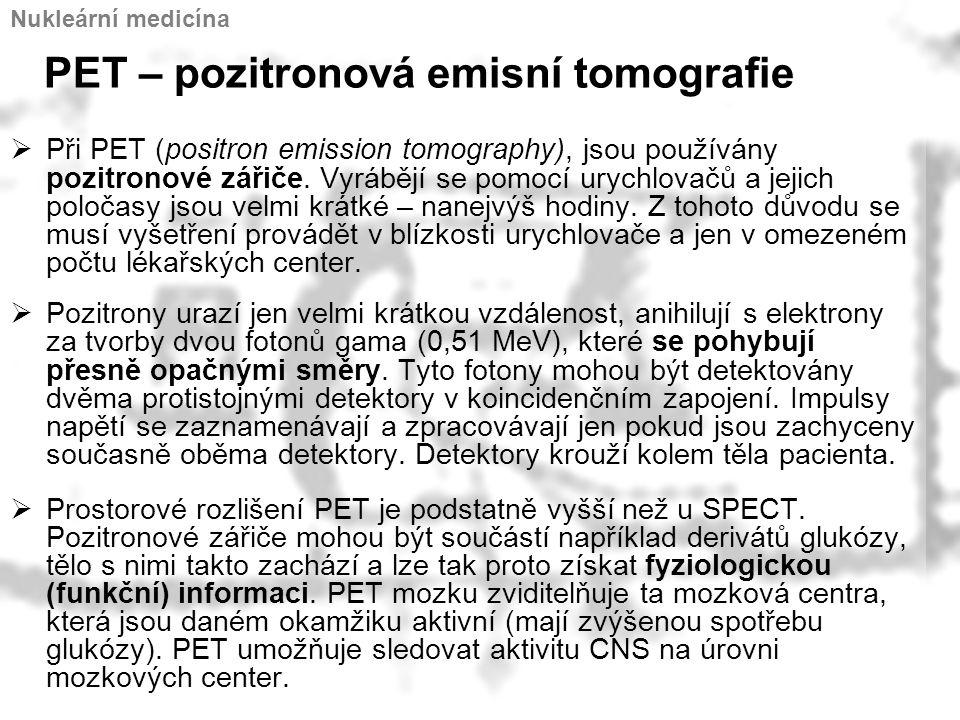 PET – pozitronová emisní tomografie