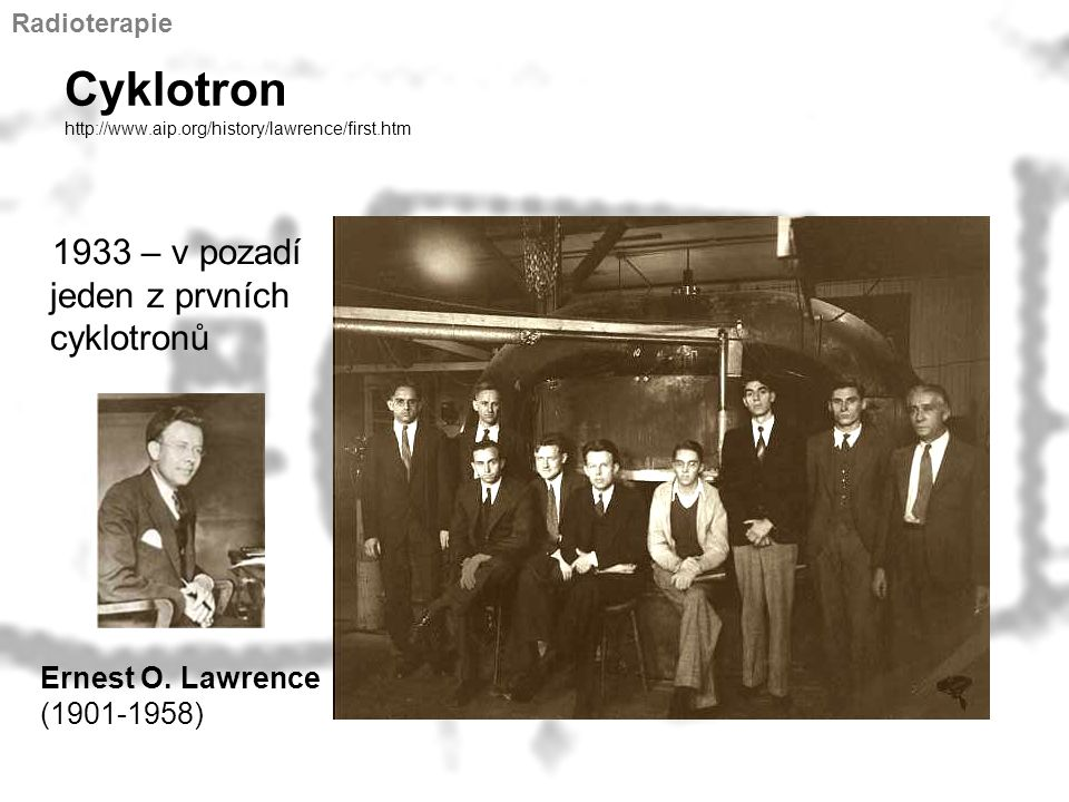 Cyklotron http://www.aip.org/history/lawrence/first.htm