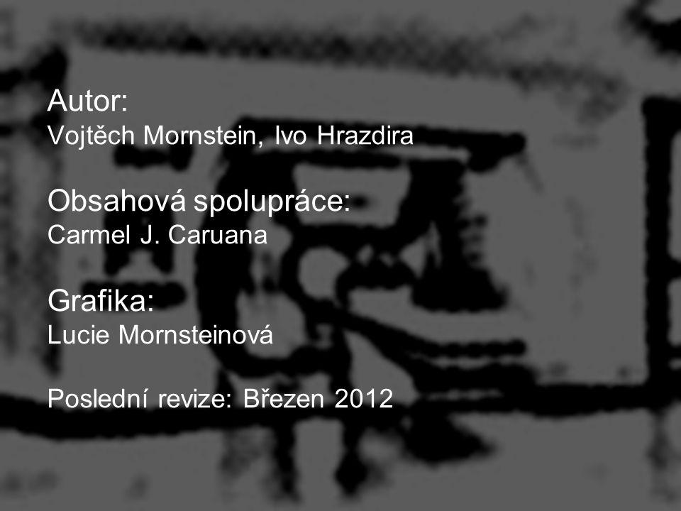 Autor: Vojtěch Mornstein, Ivo Hrazdira Obsahová spolupráce: Carmel J