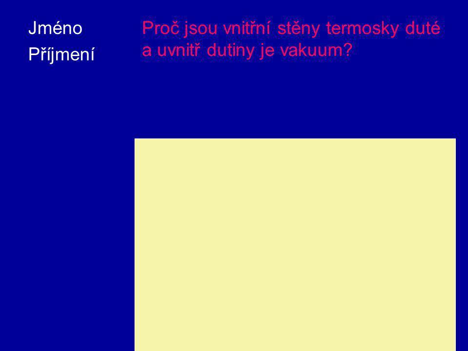 Proč jsou vnitřní stěny termosky duté a uvnitř dutiny je vakuum