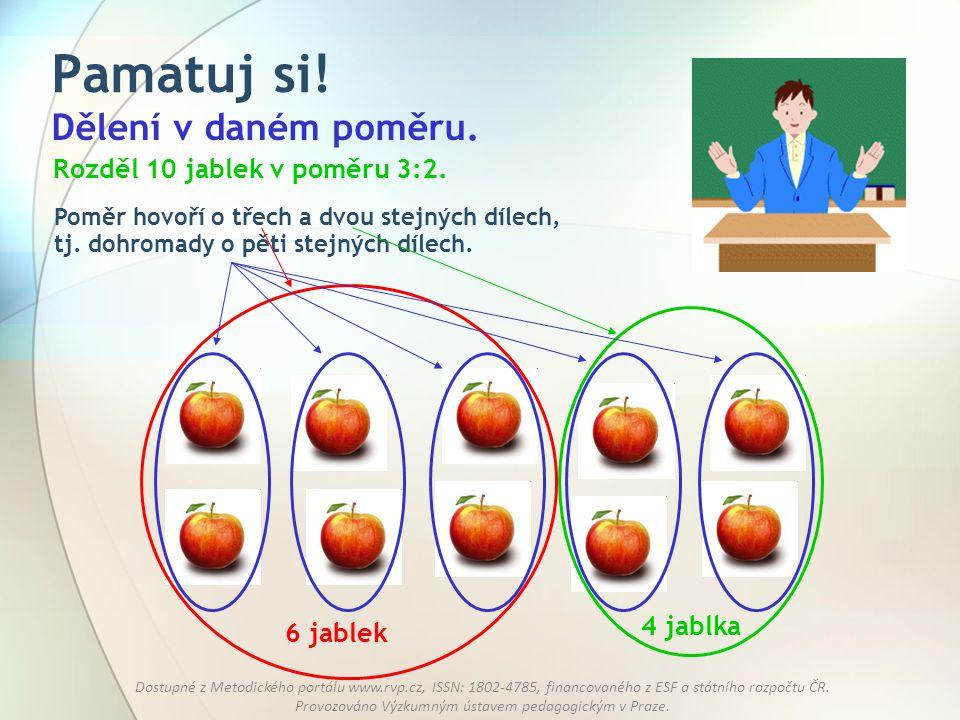 Pamatuj si! Dělení v daném poměru. Rozděl 10 jablek v poměru 3:2.