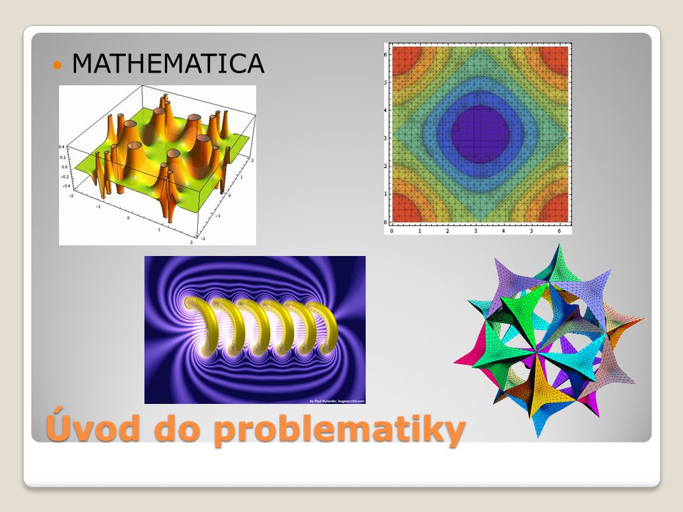 MATHEMATICA Úvod do problematiky