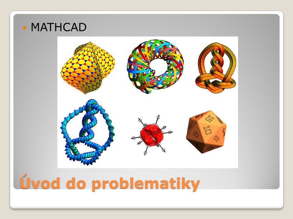 MATHCAD Úvod do problematiky